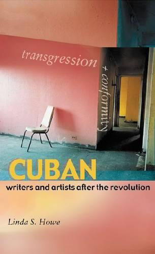 Transgression and Conformity: Cuban Writers and Artists After the Revolution (Hardback)