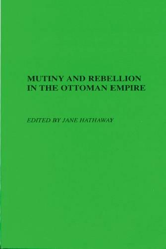Mutiny and Rebellion in the Ottoman Empire (Paperback)