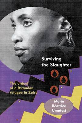 Surviving the Slaughter: The Ordeal of a Rwandan Refugee in Zaire - Women in Africa and the Diaspora (Hardback)