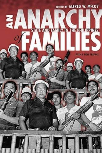 An Anarchy of Families: State and Family in the Philippines - New Perspectives in Southeast Asian Studies (Paperback)