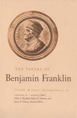 The Papers of Benjamin Franklin: January 1, 1760 Through December 31, 1761 Volume 9 - The Papers of Benjamin Franklin (Hardback)
