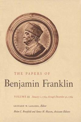 The Papers of Benjamin Franklin: v. 11 - The Papers of Benjamin Franklin (Hardback)