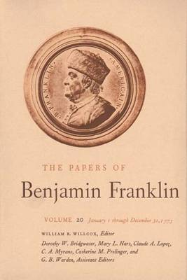 The Papers of Benjamin Franklin: January 1 Through December 31, 1773 v. 20 - The Papers of Benjamin Franklin (Hardback)