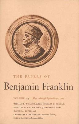 The Papers of Benjamin Franklin: May 1, 1777, Through September 30, 1777 Volume 24 - The Papers of Benjamin Franklin (Hardback)