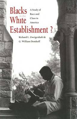 Blacks in the White Establishment?: Study of Race and Class in America (Hardback)