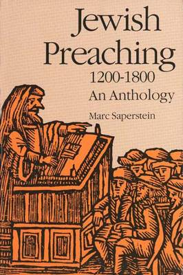 Jewish Preaching, 1200-1800: An Anthology - Yale Judaica No. 26 (Paperback)