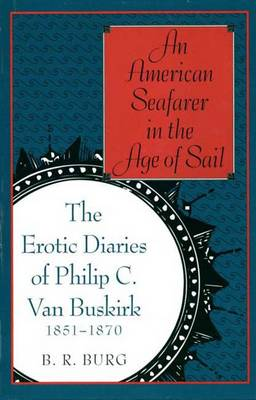 An American Seafarer in the Age of Sail: The Intimate Diary of Philip C.Van Buskirk, 1851-70 (Hardback)