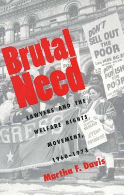 Brutal Need: Lawyers and the Welfare Rights Movement, 1960-1973 (Paperback)