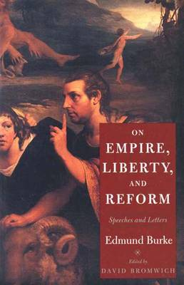 On Empire, Liberty and Reform: Speeches and Letters - The Lewis Walpole Series in Eighteenth-century Culture & History (Paperback)