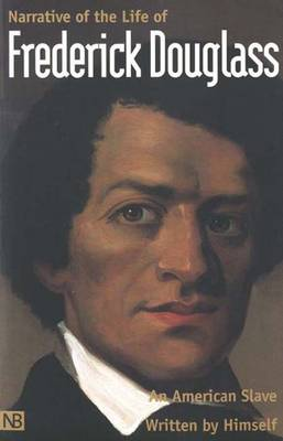 Narrative of the Life of Frederick Douglass, an American Slave: Written by Himself - Yale Nota Bene (Paperback)