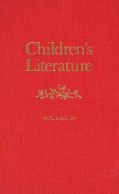 Children's Literature: Annual of the Modern Language Association Division on Children's Literature and the Children's Literature Association - Annual of Children's Literature v. 29 (Hardback)