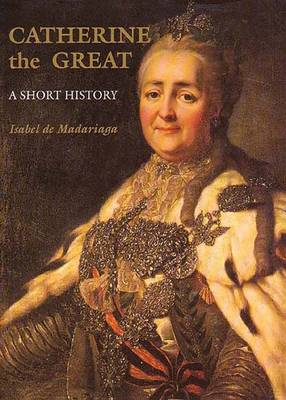 Catherine the Great: A Short History - Yale Nota Bene (Paperback)