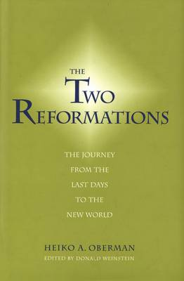 The Two Reformations: The Journey from the Last Days to the New World (Hardback)