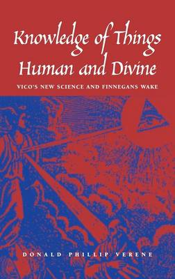 "Knowledge of Things Human and Divine: Vico's New Science and ""Finnegans Wake"" (Hardback)"
