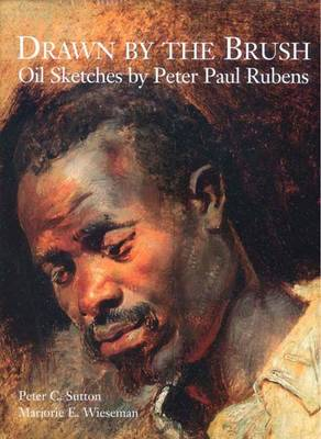 Drawn by the Brush: Oil Sketches by Peter Paul Rubens (Hardback)