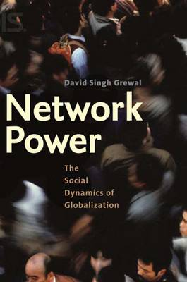 Network Power: The Social Dynamics of Globalization (Hardback)