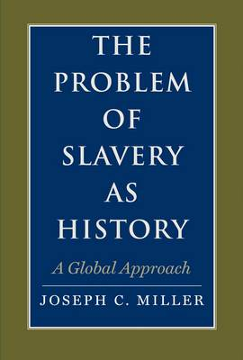 The Problem of Slavery as History: A Global Approach - David Brion Davis Series (Paperback)