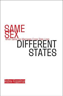 Same Sex, Different States: When Same-sex Marriages Cross State Lines (Hardback)