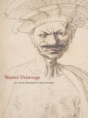 Master Drawings from the Yale University Art Gallery - Yale University Art Gallery (Hardback)