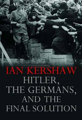 Hitler, the Germans, and the Final Solution (Hardback)