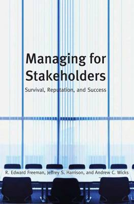 Managing for Stakeholders: Survival, Reputation, and Success (Hardback)