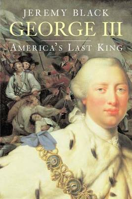 George III: America's Last King - The Yale English Monarchs Series (Paperback)