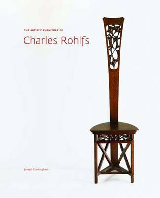 The Artistic Furniture of Charles Rohlfs (Hardback)
