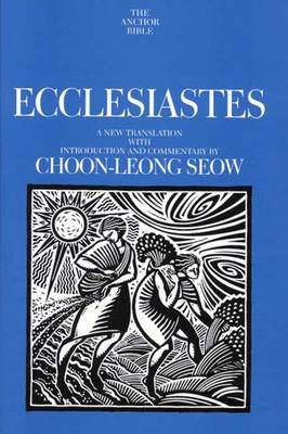 Ecclesiastes: A New Translation with Introduction and Commentary - The Anchor Yale Bible Commentaries (Hardback)