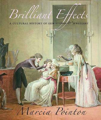 Brilliant Effects: A Cultural History of Gem Stones and Jewellery - The Paul Mellon Centre for Studies in British Art (Hardback)