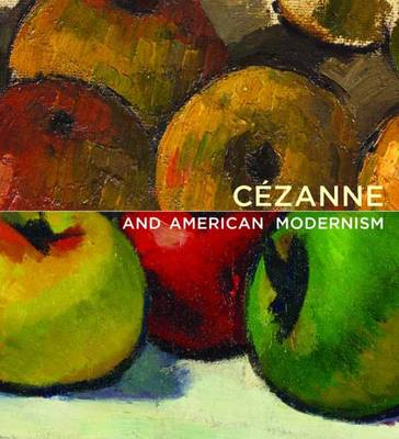 Cezanne and American Modernism - Baltimore Museum of Art (Hardback)