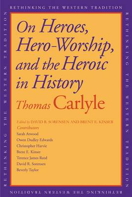 On Heroes, Hero-worship, and the Heroic in History - Rethinking the Western Tradition (Paperback)