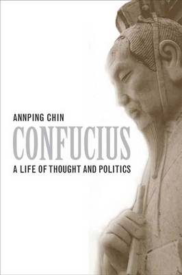 Confucius: A Life of Thought and Politics (Paperback)