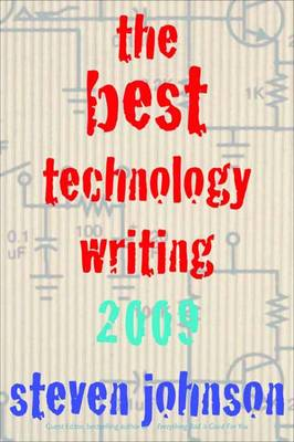 The Best Technology Writing, 2009 2009 - Best Technology Writing (Paperback)