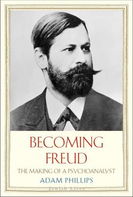 Becoming Freud: The Making of a Psychoanalyst - Jewish Lives (Hardback)