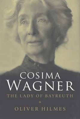 Cosima Wagner: The Lady of Bayreuth (Paperback)