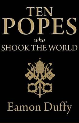 Ten Popes Who Shook the World (Hardback)