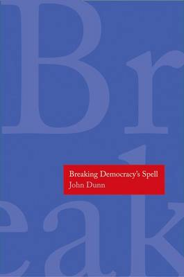 Breaking Democracy's Spell - The Henry L. Stimson Lectures (Hardback)
