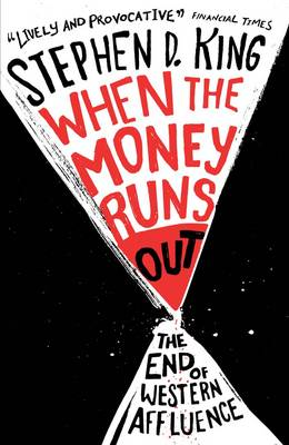 When the Money Runs Out: The End of Western Affluence (Paperback)