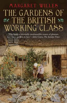 The Gardens of the British Working Class (Paperback)