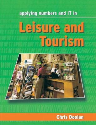 Applying Numbers and IT in Leisure and Tourism (Paperback)