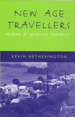 New Age Travellers: Vanloads of Uproarious Humanity (Paperback)