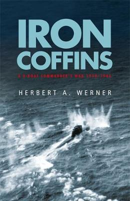Iron Coffins: A U-boat Commander's War, 1939-45 (Paperback)