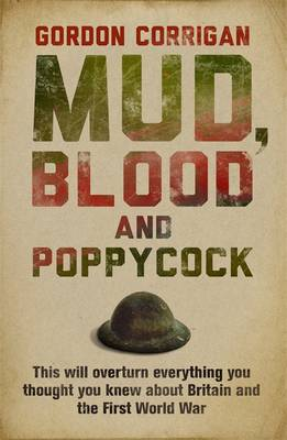 Mud, Blood and Poppycock: Britain and the Great War - Cassell Military Paperbacks (Paperback)