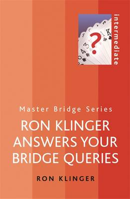 Ron Klinger Answers Your Bridge Queries - Master Bridge (Paperback)