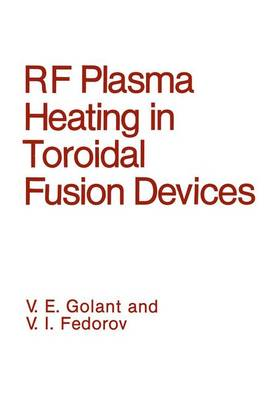 Radio Frequency Plasma Heating in Toroidal Fusion Devices (Hardback)