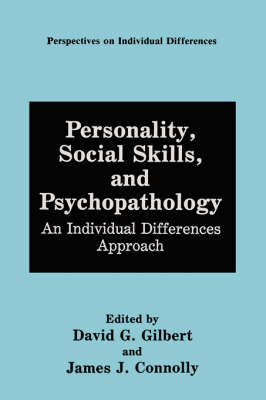 Personality, Social Skills and Psychopathology: An Individual Differences Approach - Perspectives on Individual Differences (Hardback)