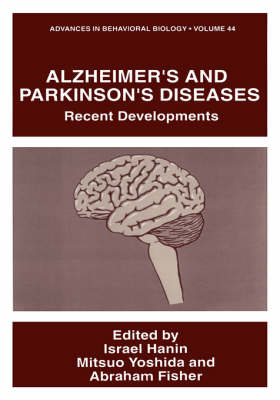 Alzheimer's and Parkinson's Diseases: Recent Developments: Proceedings of the Third International Conference Held in Chicago, Illinois, November 1-6, 1993 - Advances in Behavioral Biology 44 (Hardback)