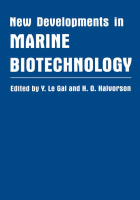 New Developments in Marine Biotechnology: Proceedings of the Fourth International Marine Biology Conference Held in Sorrento, Paestum, and Pugnochiuso, Italy, September 22-29, 1997 (Hardback)