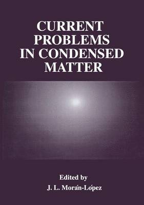Current Problems in Condensed Matter: Proceedings of an International Workshop on Current Problems in Condensed Matter, Theory and Experiment Held in Cocoyoc, Mexico, January 5-9, 1997 (Hardback)