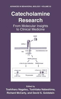 Catecholamine Research: From Molecular Insights to Clinical Medicine - Advances in Behavioral Biology v. 53 (Hardback)